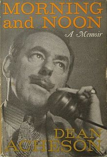 First edition of Morning And Noon: A Memoir by Dean Acheson, 1965.