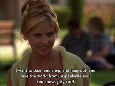 Buffy, played by Sarah Michelle Gellar in BUFFY THE VAMPIRE SLAYER