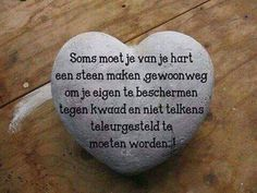 Hart van steen x Motto Quotes, True Quotes, Words Quotes, Sayings, Bad Day Quotes, Quotes To Live By, Sef Quotes, Dutch Phrases, Serious Quotes