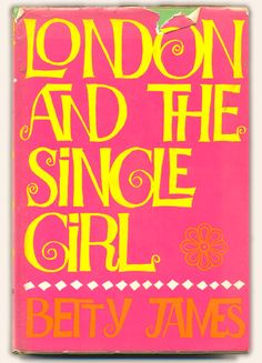 London and the single girl by Betty James