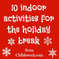 Indoor Sensory Activities for Holiday Break http://www.childswork.com/blog/2012/12/activities-to-do-over-christmas-break/  #autism #specialneeds