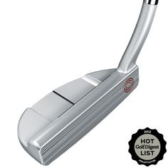 Odyssey Golf #9 putter in my bag...pure money maker!!! Drive for show...putt for dough!!!