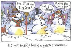 Can't blame these snowmen for disliking dogs.  *Giggle*