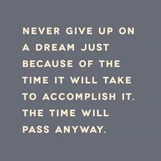 Funny pictures about Never Give Up On A Dream. Oh, and cool pics about Never Give Up On A Dream. Also, Never Give Up On A Dream photos. Motivational Quotes For Students, Motivational Picture Quotes, Inspirational Quotes, Motivating Quotes, Uplifting Quotes, Meaningful Quotes, Earl Nightingale, Dream Quotes, Quotes To Live By