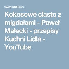 Kokosowe ciasto z migdałami - Paweł Małecki - przepisy Kuchni Lidla - YouTube