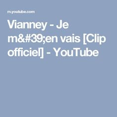 Vianney - Je m'en vais [Clip officiel] - YouTube