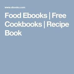 Download free ebooks in pdf epub kindle from obooko free ebooks food ebooks free cookbooks recipe book forumfinder Images