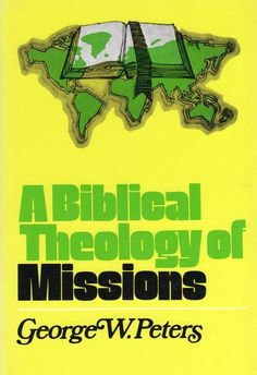 """""""A Biblical Theology of Missions"""" by George W. Liberal And Conservative, Theory, Author, Messages, Teaching, Writers, Texting, Education, Text Posts"""