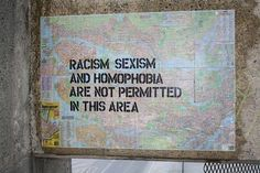 racism sexism and homophobia are not permitted in this area Frases Tumblr, Patriarchy, Social Issues, Banksy, Oppression, Inspire Me, Wise Words, Street Art, Thoughts