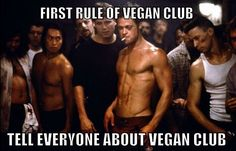 Absofuckinglutely. A club with healthy fit compassionate members. A club always welcoming new members with open arms. A club that is literally saving this planet. A club that saves lives. A club that chows on delicious food. A club with knowledge. A club that's escaped the social conditioning and lies of big industries. A club that knows that animal agriculture is responsible for 51% of greenhouse gas emissions. A club that knows that every car plane truck bus train and boat on this planet…