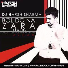 Bol Do Na Zara (Azhar) - DJ Harsh Sharma (Unconditional Love Remix) Latest Song, Bol Do Na Zara (Azhar) - DJ Harsh Sharma