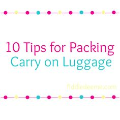 10 Tips for Packing Carry on Luggage