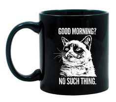 Grumpy Cat Mug: Are you a grouch in the mornings? This Grumpy Cat mug ($10) will echo your sentiments.