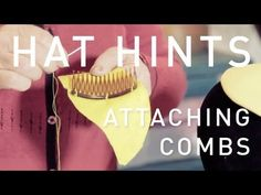 How do i make a hat - Attaching Combs - How To Make Hats Millinery Classes | Hat Academy