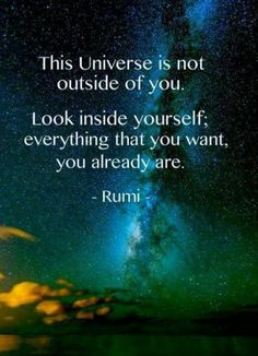 picture of inspirational quotes about god and universe | The Universe is not outside of you. Look inside yourself; everything ...
