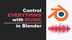 Tutorial: Control EVERYTHING with Music in Blender