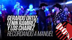 Gerardo Ortiz, Lenin Ramirez, y Los Chairez - Recordando A Manuel (EN VIVO) - Del Records 2016 - YouTube Music
