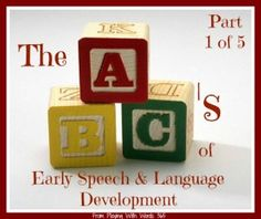The ABCs of early speech and language developement