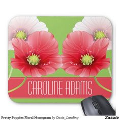 Pretty Poppies Floral Monogram Mouse Pad - Sold at Oasis_Landing on Zazzle.