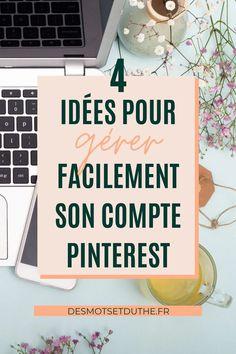 Comment gérer plus facilement son compte Pinterest ? Voici 4 idées pour faciliter le Pinterest management, et intégrer Pinterest à une stratégie de contenu en toute sérénité. Apprends à t'organiser pour augmenter facilement le trafic d'un blog grâce à ce fantastique outil ! #pinterest #marketingpinterest #blogging