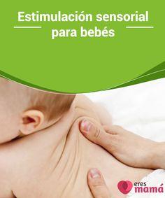 Estimulación #sensorial para bebés La #estimulación sensorial es vital para desarrollar los #sentidos del #bebé pues es a través de estos que el bebé desarrolla su #inteligencia.