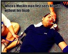 when a muslim man first sees his wife without hijab lol