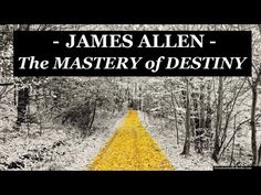 THE MASTERY OF DESTINY by James Allen - FULL Audio Book | Greatest Audio Books - YouTube