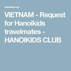 VIETNAM - Request for Hanoikids travelmates - HANOIKIDS CLUB