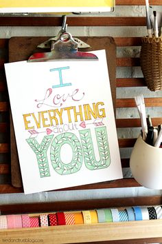 I Love Everything Free Printable. Cute printable you can frame and give as a gift.