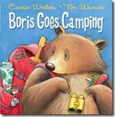 """Camping Capers, Open House, """"Sadsville"""", & Spring Break Book, Boris Goes Camping by Carrie Weston and Tim Warnes Camping Books, Go Camping, Camping Activities, Preschool Activities, Preschool Camping Crafts, Preschool Centers, Preschool Books, Spring Break, Carrie"""