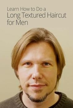 Long Textured Haircut for Men