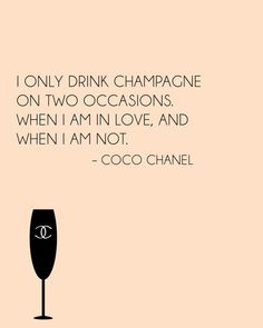 Drink champagne quote – Coco Chanel on We Heart It Great Quotes, Quotes To Live By, Inspirational Quotes, Awesome Quotes, Save Water Drink Champagne, Champagne Bar, Drink Wine, Quotable Quotes, Funny Quotes