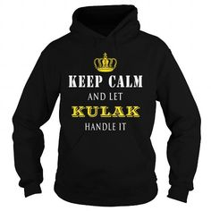 I Love  KEEP CALM AND LET KULAK HANDLE IT T shirts