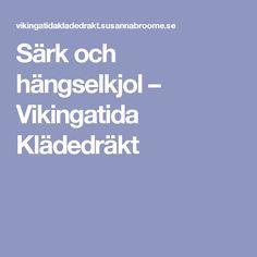 Särk och hängselkjol – Vikingatida Klädedräkt