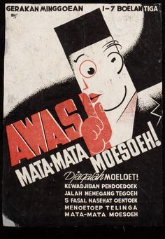 """Awas mata-mata moesoeh"" From ""War posters"", Vintage Labels, Vintage Ads, Vintage Posters, Vintage Designs, Retro Advertising, Vintage Advertisements, Malayan Emergency, Ww2 Propaganda Posters, Independence War"