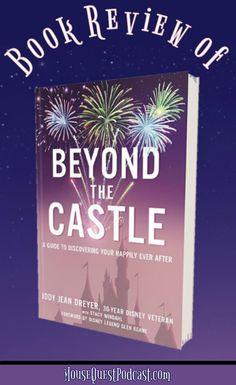 Beyond the Castle / Walt Disney World / Disneyland / Happily Ever After.