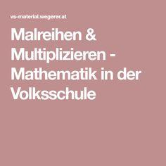 Malreihen & Multiplizieren - Mathematik in der Volksschule