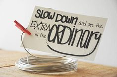 Tiny Black and White Handwritten Quote  - Slow Down #art #gifts