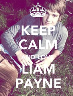 Oh i love liam payne alright <3 but im definitely NOT calm about it!!!!