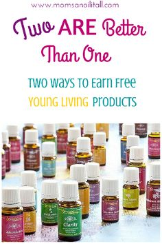 Two ARE Better Than One: Two Ways to Earn FREE Young Living Products. Find out how www.momsanoilitall.com