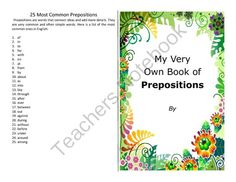 Make your own booklet on the 25 most common prepositions - literacy activity from Velerion Damarke on TeachersNotebook.com -  (38 pages)  - Want to make a booklet to help your students study their prepositions? It includes 2 versions of a 14 page booklet with 10 different covers to add interest for your students as they customize their booklets, each of which is to be folded in half and print