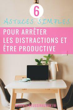6 astuces simples pour arrêter les distractions et être productif #astucesblogging #creersonblog #reussiradeux #demarrersonblog #blogueuse #blogfrance #creerunblog