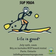 Joins us July 29th for SUP Yoga in Paris Ontario. $65 includes board rental. Tracey Eccleston #AgelessArtsYoga info@agelessartsyoga.com