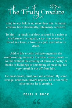 The truly creative mind in any field is no more than this: A human creature born abnormally, inhumanly sensitive. To him… a touch is a blow, a sound is a noise, a misfortune is a tragedy, a joy is an ecstasy, a friend is a lover, a lover is a god, and failure is death...