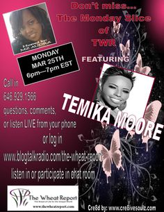 Temika Moore interviews on The Wheat Report hosted by Mz Audra on Monday, March 25, 2013.