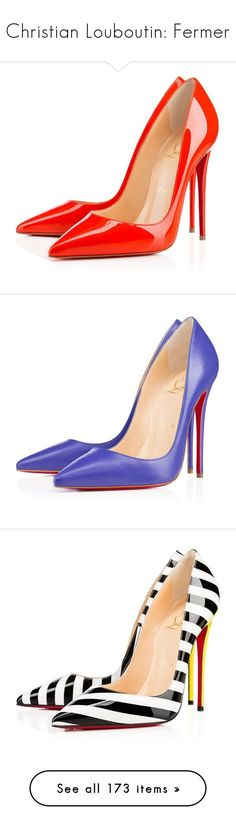 Christian Louboutin: Fermer by laurie-2109 ❤ liked on Polyvore featuring shoes, heels, christian louboutin, louboutin, patent leather shoes, patent shoes, pumps, pervenche, high heel stilettos and pointed toe pumps #stilettoheelslouboutin