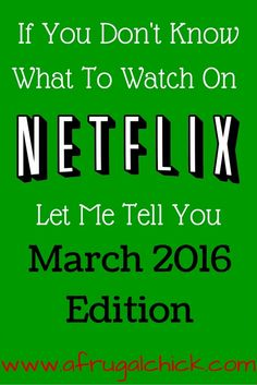 What To Watch On Netflix March 2016