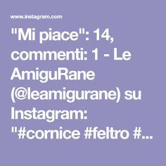 """""""Mi piace"""": 14, commenti: 1 - Le AmiguRane (@leamigurane) su Instagram: """"#cornice #feltro #mongolfiera #cornicebaby #cuori #orsetti #amore #love #handmadewithlove #handmade…"""""""