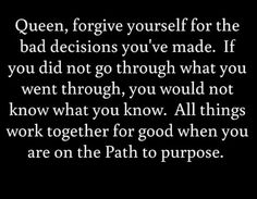 Forgive yourself for the bad decisions you've made
