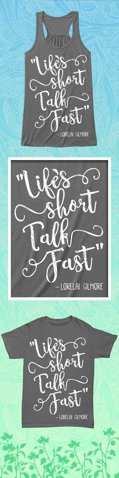 Gilmore Girls - Life Short, Talk Fast - Limited edition. Order 2 or more for friends/family & save on shipping! Makes a great gift!